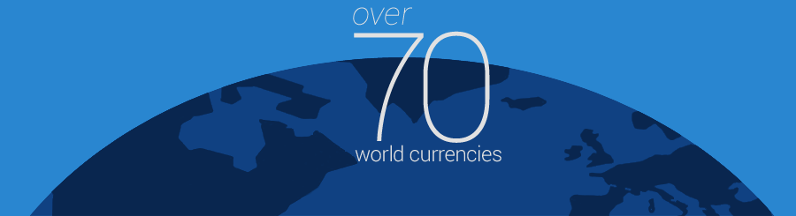 Over 70 world currencies available